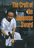 The Craft of the Japanese Sword, Leon Kapp and Hiroko Kapp, 1568364318