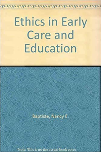 Book Ethics in Early Care and Education by Nancy E. Baptiste (2001-11-16)
