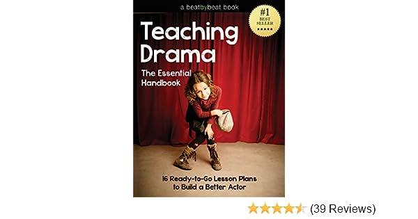 Amazon Teaching Drama The Essential Handbook 16 Ready To Go