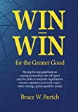 Win-Win for the Greater Good