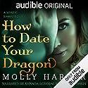 How to Date Your Dragon Hörbuch von Molly Harper Gesprochen von: Amanda Ronconi, Jonathan Davis