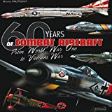 60 Years of Combat Aircraft: From World War One to Vietnam War