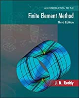An Introduction to the Finite Element Method (MCGRAW HILL SERIES IN MECHANICAL ENGINEERING)