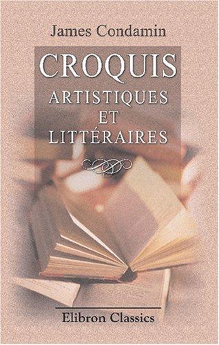 Croquis artistiques et littéraires (French Edition) by Adamant Media Corporation