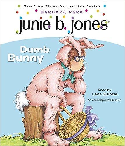 Google ebook epub downloads Junie B., First Grader: Dumb Bunny: Junie B. Jones #27 PDF DJVU 0739338692 by Barbara Park