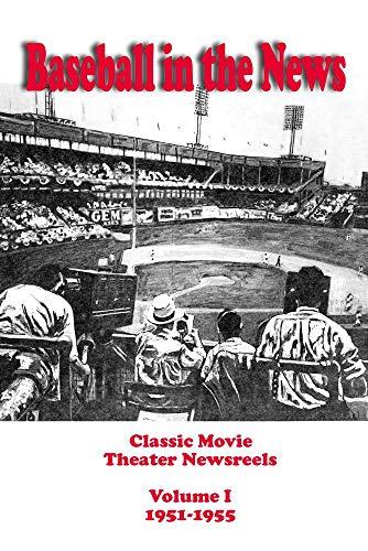 Baseball in the News - Volume I       1951-1955 ()