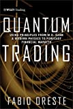 Quantum Trading: Using Principles of Modern Physics to Forecast the Financial Markets (Wiley Trading)