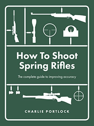 (How To Shoot Spring Rifles: The complete guide to improving accuracy)