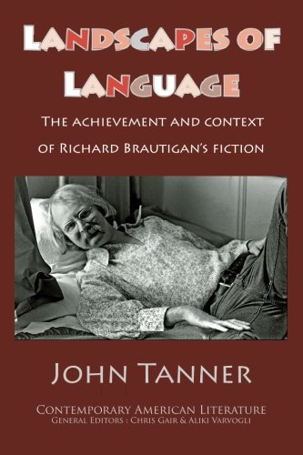 Landscapes of Language: the Achievement and Context of Richard Brautigan's Fiction by Humanities-Ebooks