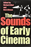 img - for The Sounds of Early Cinema (Early Cinema in Review) book / textbook / text book