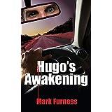 Hugo's Awakening: A Mind-Bending Outback Thriller (New Edition 2018)