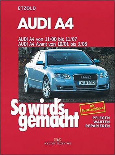 Audi A4 von 11/00 bis 11/07: Pflegen - warten - reparieren: Amazon.es: Hans-Rüdiger Etzold: Libros en idiomas extranjeros