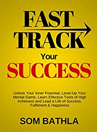 Fast Track Your Success by Som Bathla ebook deal