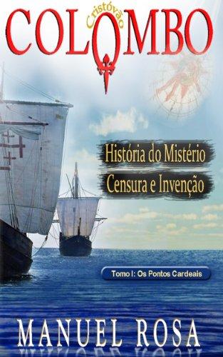 COLOMBO: História do Mistério, Censura e Invenção (OS PONTOS CARDEAIS Livro 1)