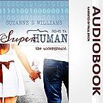 The Underground: Superhuman, Book 1 | Suzanne D. Williams