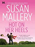 Front cover for the book Hot on Her Heels by Susan Mallery