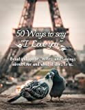 #1: 50 Ways to Say I Love You: Valentines Day Gifts for Her (Girlfriend or Wife) & Valentines Day Gifts for Him (Boyfriend or Husband)