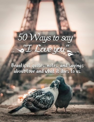 50 Ways to Say I Love You: Valentines Day Gifts for Her (Girlfriend or Wife) & Valentines Day Gifts for Him (Boyfriend or Husband)