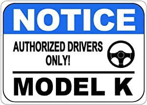 BUICK MODEL K Authorized Drivers Only Aluminum Street Sign - 10 x 14 Inches