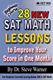 img - for 28 New SAT Math Lessons to Improve Your Score in One Month - Beginner Course: For Students Currently Scoring Below 500 in SAT Math book / textbook / text book
