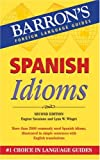 Spanish Idioms, Eugene Savaiano and Lynn W. Winget, 0764135570