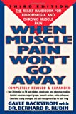 When Muscle Pain Won't Go Away, Gayle Backstrom and Bernard Rubin, 0878339981