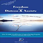 Freedom from Distress and Anxiety: Maximum Performance 4 x 4 Series, Volume 1 | Brian E Birchmeier