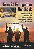 Terrorist Recognition Handbook, Malcolm W. Nance, 1466554576