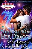 Gambling on Her Dragon (Charmed in Vegas Book 2)