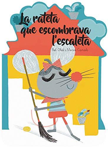 La rateta que escombrava l'escaleta: 9 (Què em contes!) por Olid Baez, Bel,Canals Ferrer, Mercè