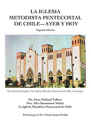 La Iglesia Metodista Pentecostal--Ayer Y Hoy: Segunda Edición (Spanish Edition) (Schick Und Modern,)