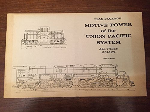 (Motive Power of the Union Pacific System: All Types 1869-1974 Plan Package)