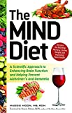 The MIND Diet: A Scientific Approach to Enhancing Brain Function and Helping Prevent Alzheimer's and...