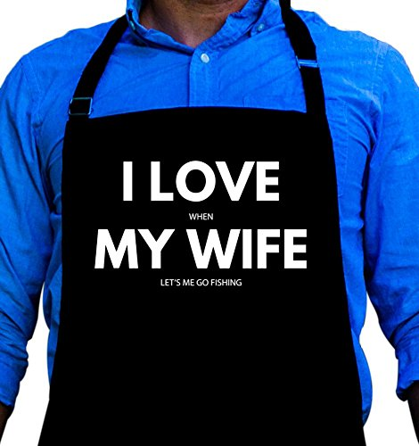 BBQ Grill Apron - I Love it When My Wife Lets Me Go Fishing - Funny Apron For Dad - 1 Size Fits All Chef Apron High Quality Poly/Cotton 4 Utility Pockets, Adjustable Neck and Extra Long Waist Ties Fishing Apron