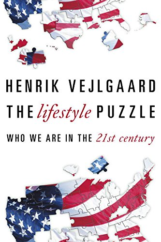 Read Online The Lifestyle Puzzle: Who We Are in the 21st Century ebook