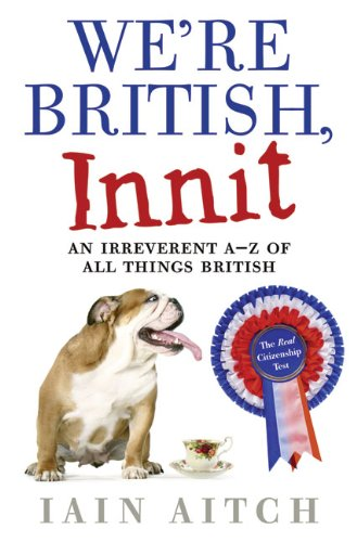 Download We're British, Innit: An Irreverent A to Z of All Things British pdf