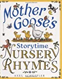 Mother Goose's Storytime Nursery Rhymes, Axel Scheffler and Alison Green, 0439903068