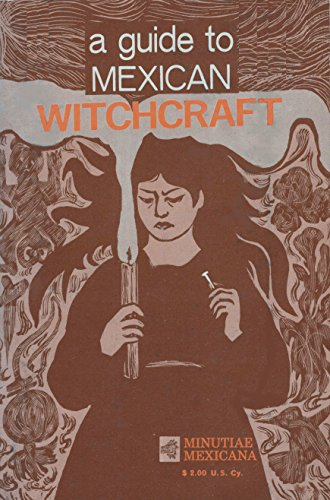 A Guide to Mexican Witchcraft