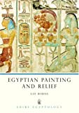 Egyptian Painting and Relief, Gay Robins, 0852637896