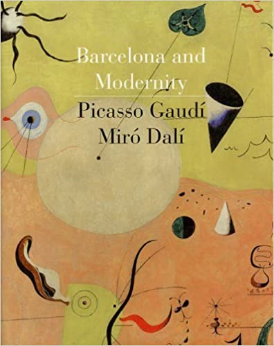 Gaudi Lord Jordi William H. Carmen Bellon published by Yale University Press Miro Falgas Dali by Robinson 2006 Barcelona and Modernity: Picasso