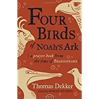 Four Birds of Noah's Ark: A Prayer Book from the Time of Shakespeare
