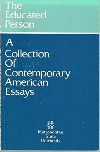 The Educated Person, A Collection of Contemporary American Essays