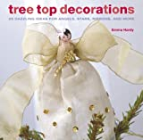 Tree Top Decorations: 25 Dazzling Ideas for Angels, Stars, Ribbons, and More