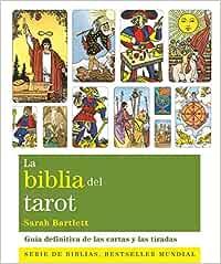 La Biblia Del Tarot: Guía definitiva de las cartas y las