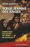img - for Soeur Jeanne des Anges: Diabolique ou sainte au temps de Richelieu? book / textbook / text book