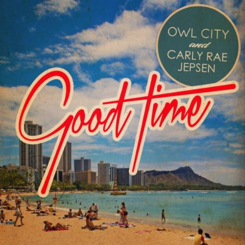 Good Time  Feat  Owl City And Carly Rae Jepsen