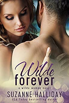 Wilde Forever (Wilde Women Book 1) by [Halliday, Suzanne]
