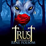 Trust: A Twisted Wolf Tale: Twisted Wolf Tales, Book 2 | Rene Folsom