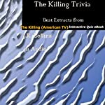The Killing Trivia: Best Extracts from The Killing (American TV) Interactive Quiz | J.R. Collins
