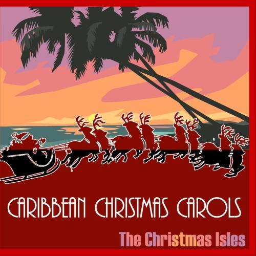 Caribbean Christmas Carols (Caribbean Christmas Party)